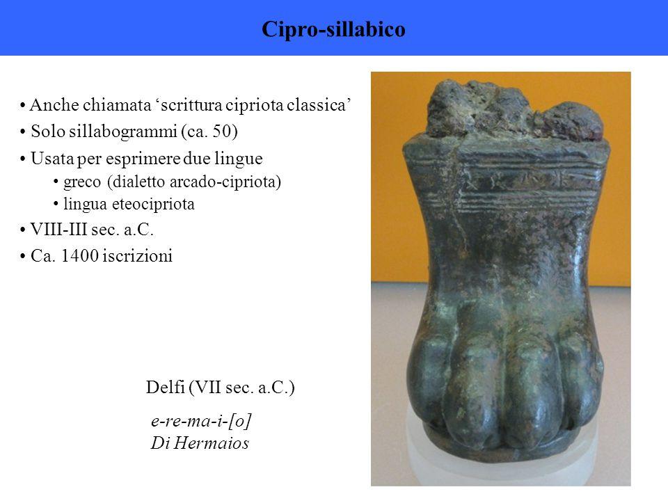 Cipro-sillabico Anche chiamata 'scrittura cipriota classica'