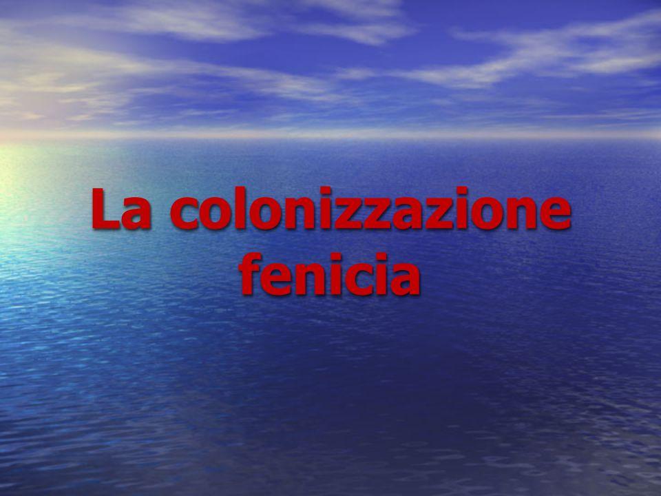 La colonizzazione fenicia