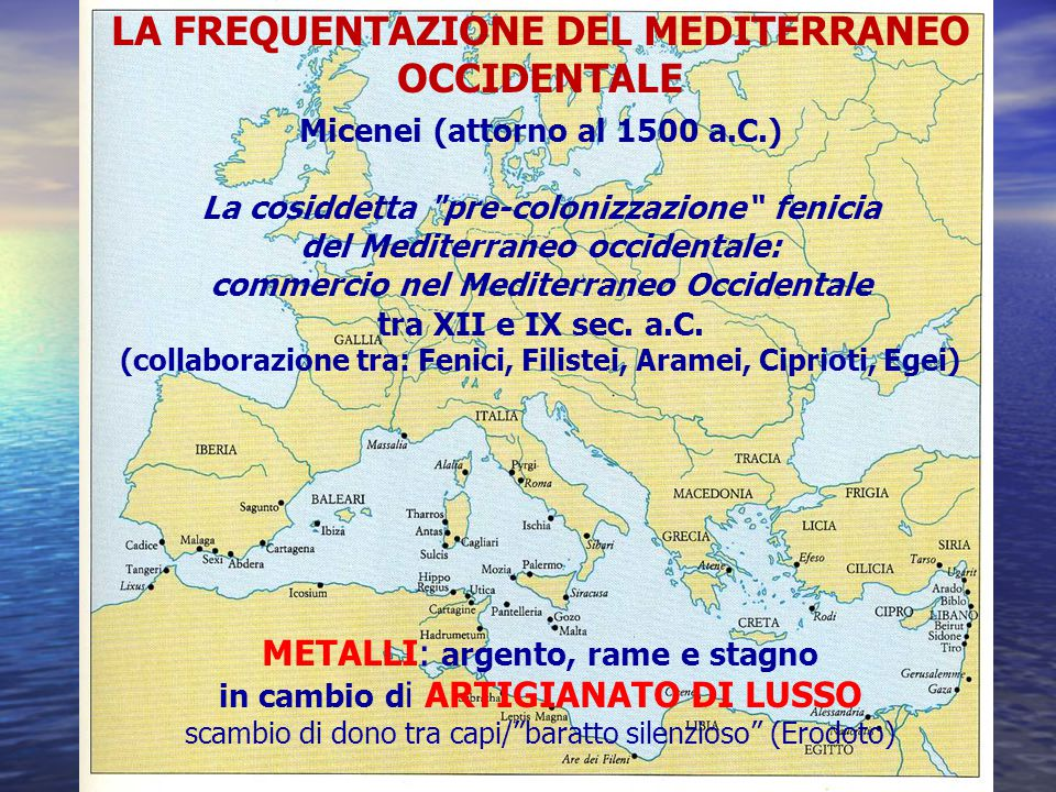 LA FREQUENTAZIONE DEL MEDITERRANEO OCCIDENTALE
