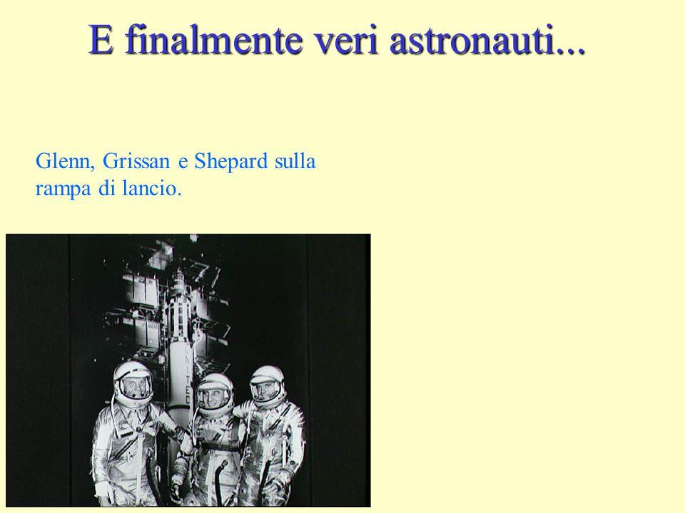 E finalmente veri astronauti...