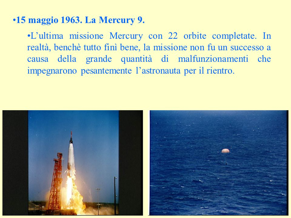 15 maggio 1963. La Mercury 9.