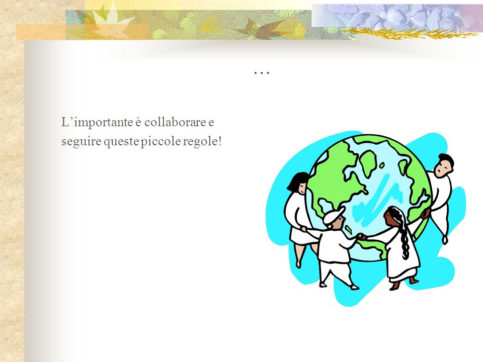… L'importante è collaborare e seguire queste piccole regole!
