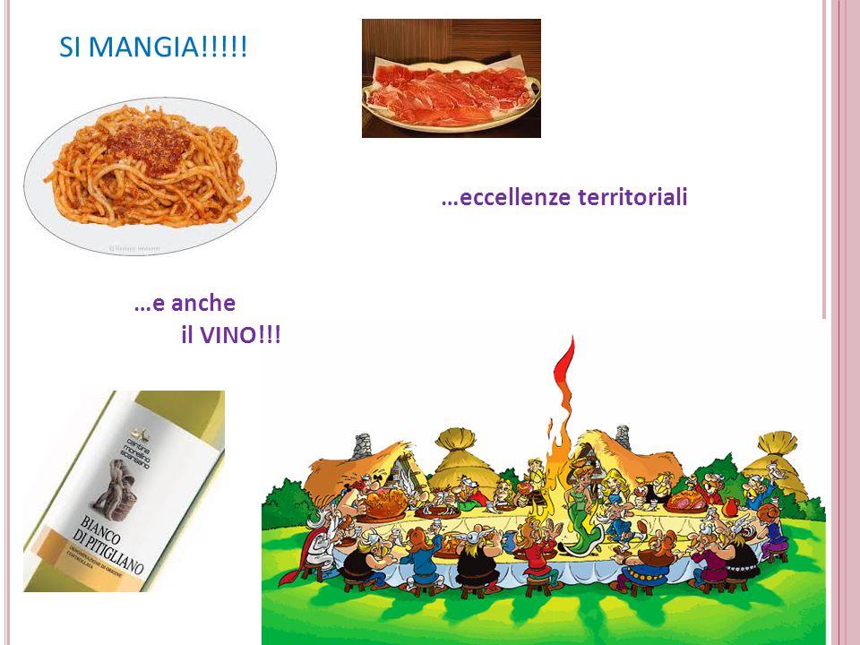 SI MANGIA!!!!! …eccellenze territoriali …e anche il VINO!!!