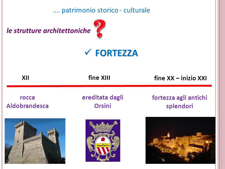 ereditata dagli Orsini fortezza agli antichi splendori