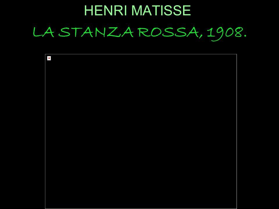 HENRI MATISSE LA STANZA ROSSA, 1908.