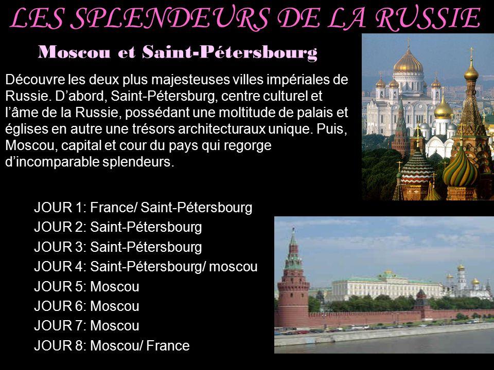 LES SPLENDEURS DE LA RUSSIE
