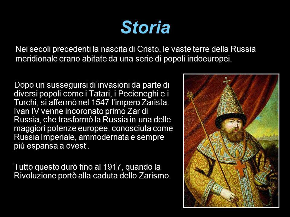Storia Nei secoli precedenti la nascita di Cristo, le vaste terre della Russia meridionale erano abitate da una serie di popoli indoeuropei.