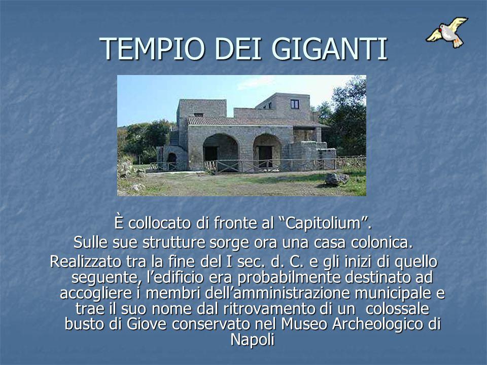 TEMPIO DEI GIGANTI È collocato di fronte al Capitolium .