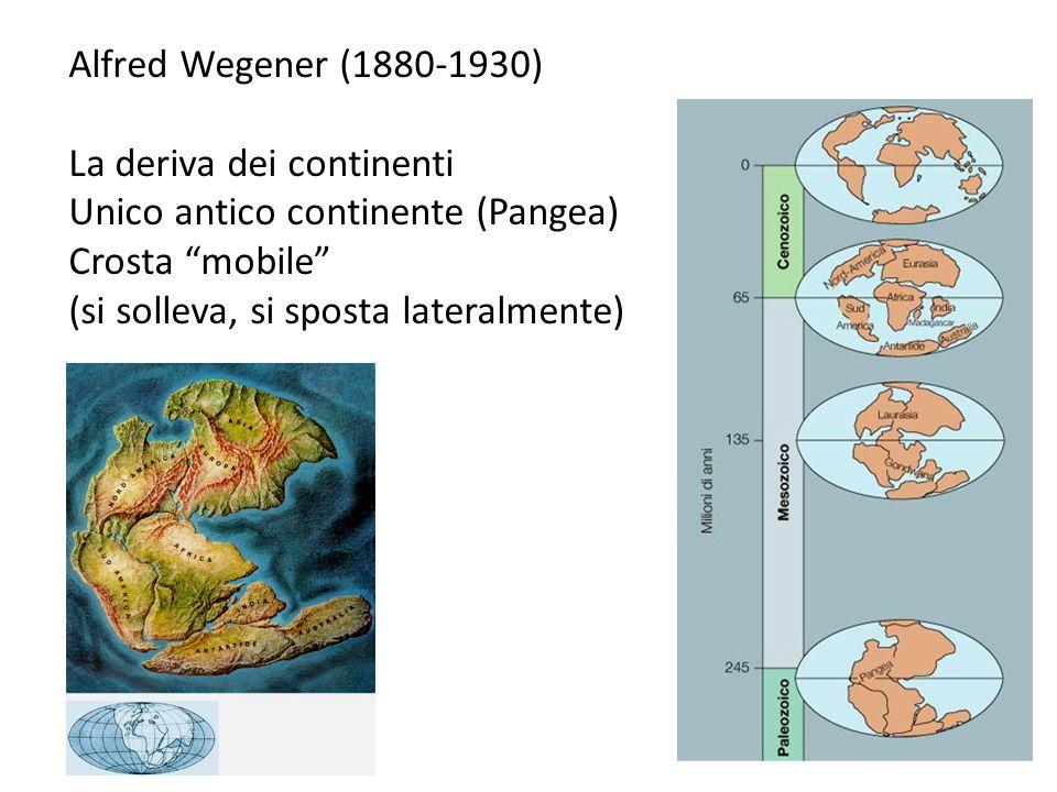 Alfred Wegener (1880-1930) La deriva dei continenti. Unico antico continente (Pangea) Crosta mobile