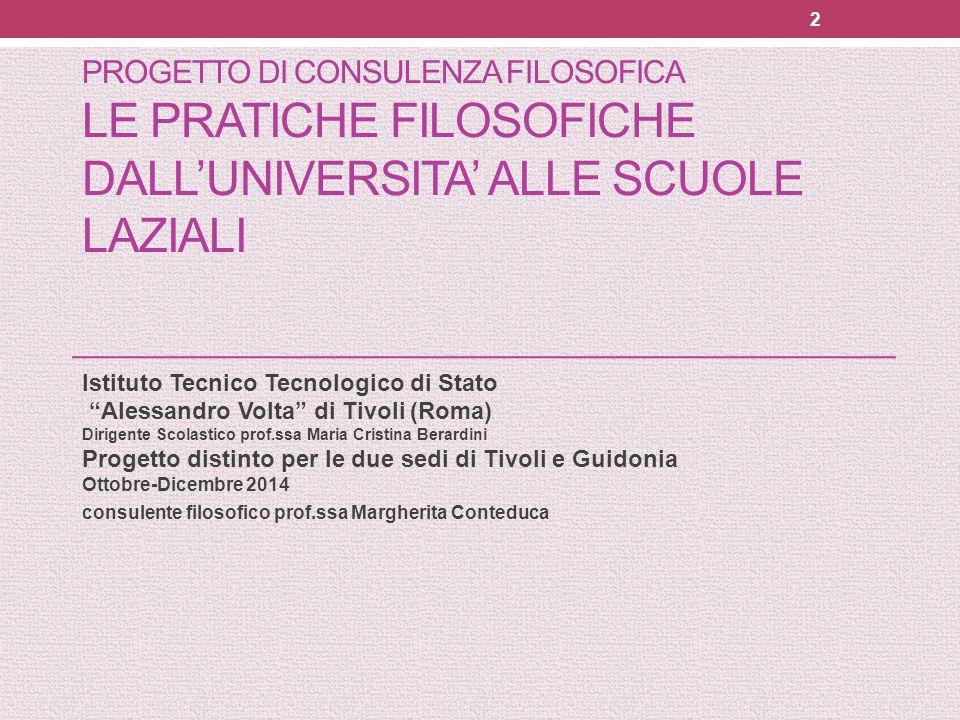 PROGETTO di CONSULENZA FILOSOFICA LE PRATICHE FILOSOFICHE DALL'UNIVERSITA' ALLE SCUOLE LAZIALI