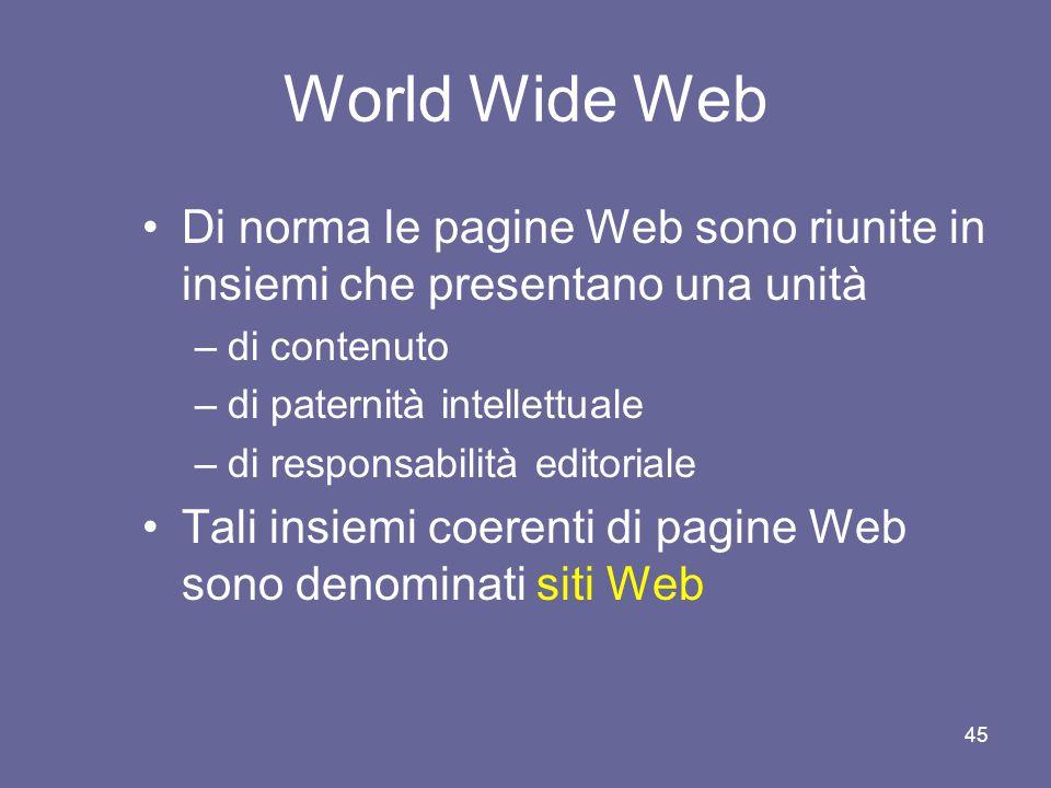 World Wide Web Di norma le pagine Web sono riunite in insiemi che presentano una unità. di contenuto.