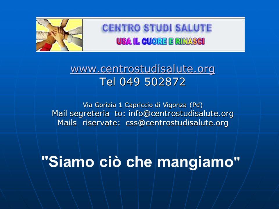 Siamo ciò che mangiamo www.centrostudisalute.org Tel 049 502872