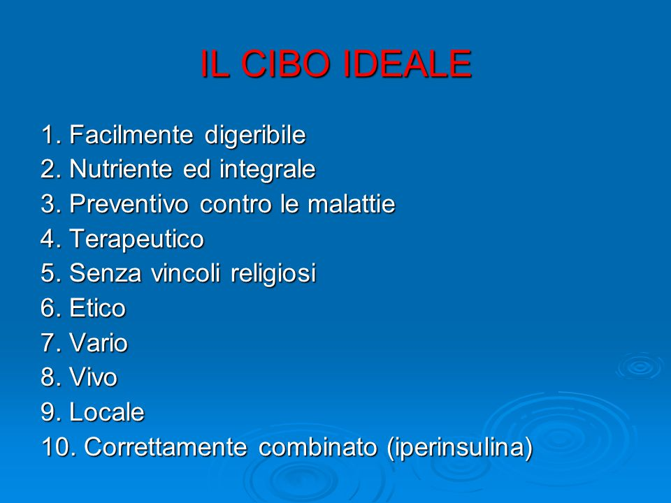 IL CIBO IDEALE 1. Facilmente digeribile 2. Nutriente ed integrale