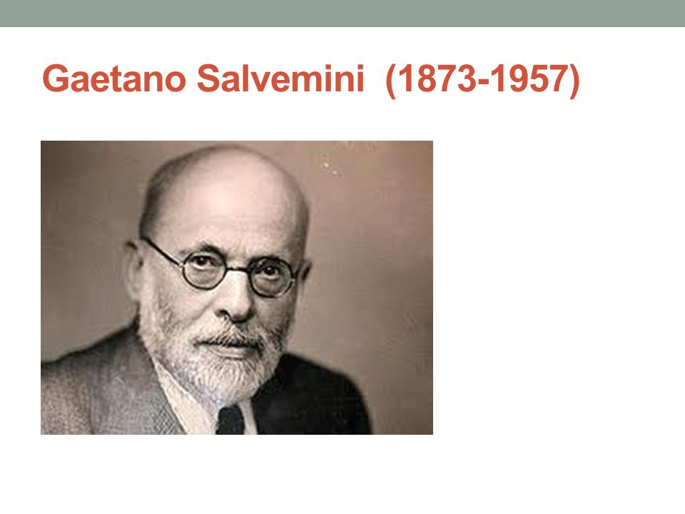 Gaetano Salvemini (1873-1957)