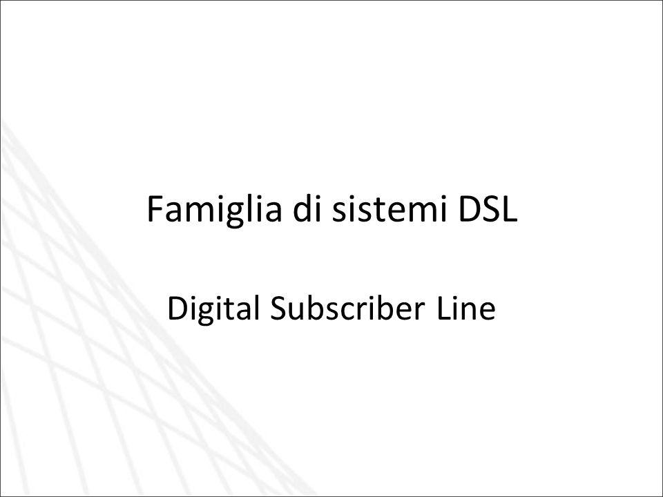 Famiglia di sistemi DSL