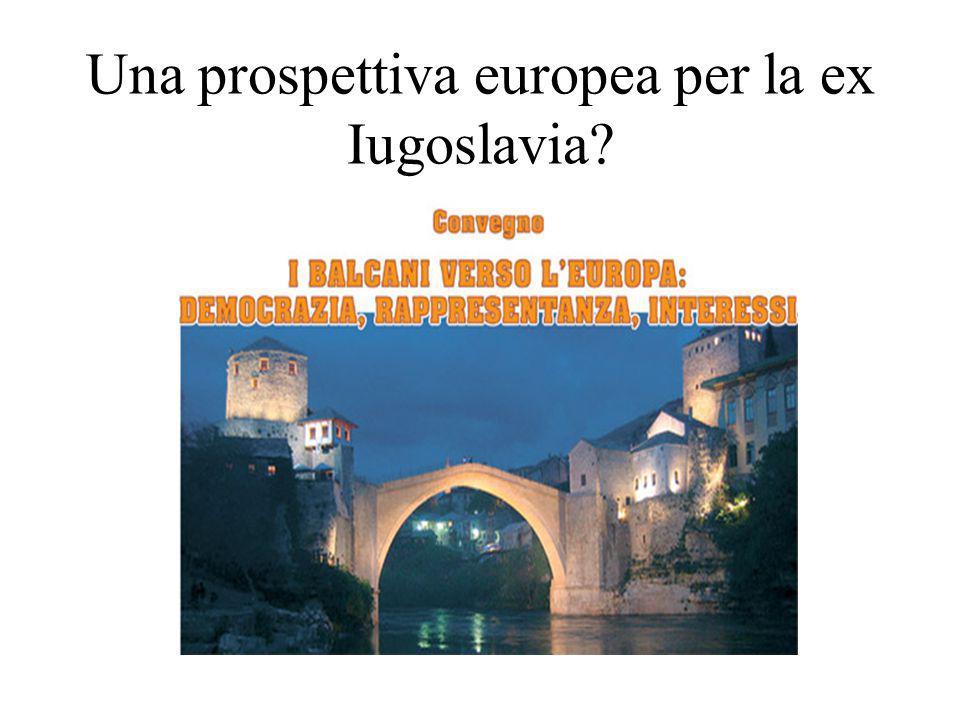 Una prospettiva europea per la ex Iugoslavia
