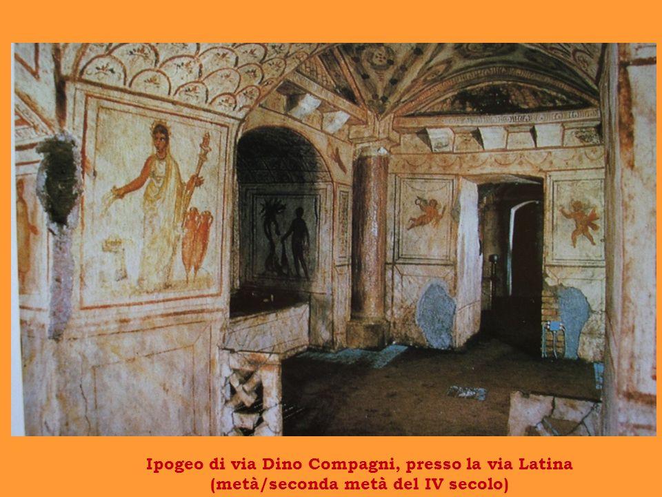 Ipogeo di via Dino Compagni, presso la via Latina (metà/seconda metà del IV secolo)