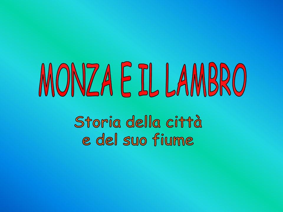 MONZA E IL LAMBRO Storia della città e del suo fiume