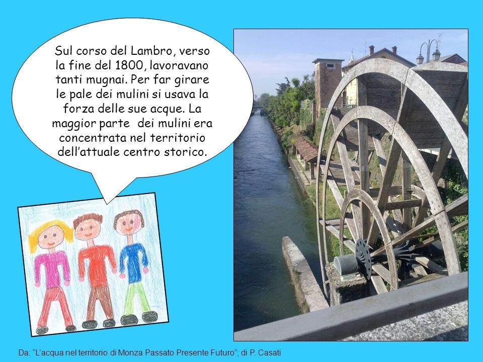 Sul corso del Lambro, verso la fine del 1800, lavoravano tanti mugnai