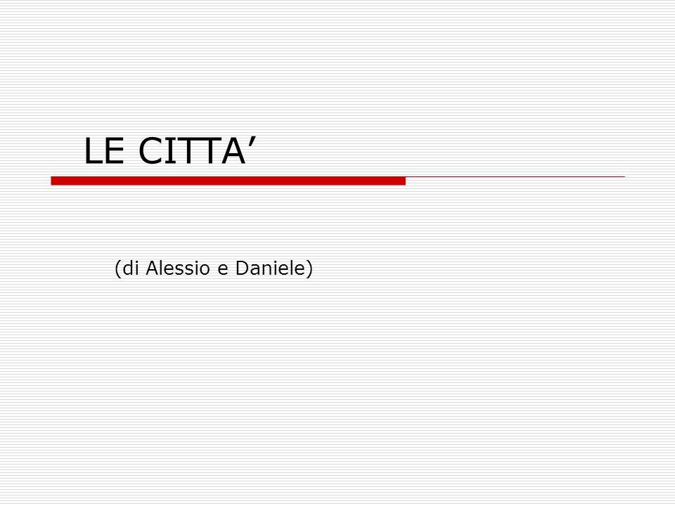 LE CITTA' (di Alessio e Daniele)