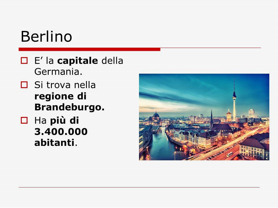 Berlino E' la capitale della Germania.