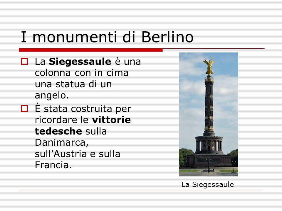 I monumenti di Berlino La Siegessaule è una colonna con in cima una statua di un angelo.