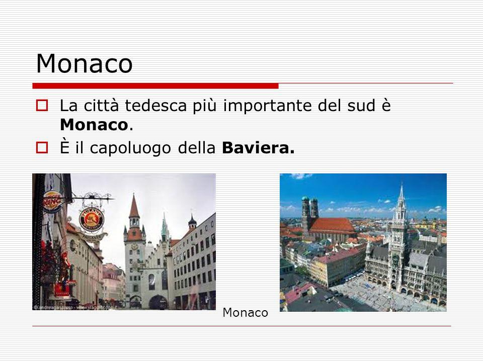 Monaco La città tedesca più importante del sud è Monaco.