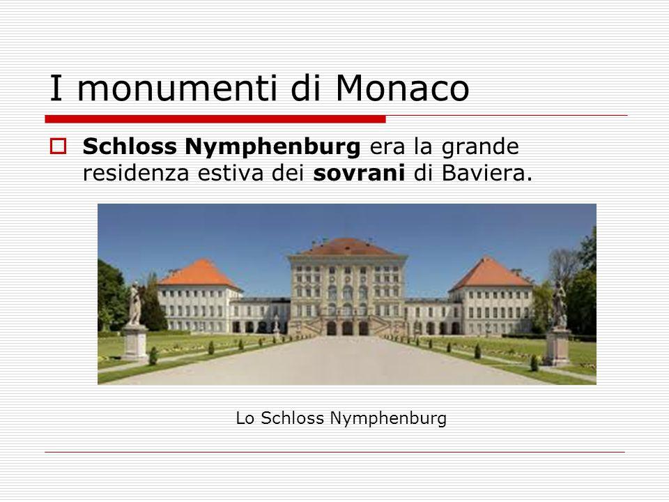 I monumenti di Monaco Schloss Nymphenburg era la grande residenza estiva dei sovrani di Baviera.