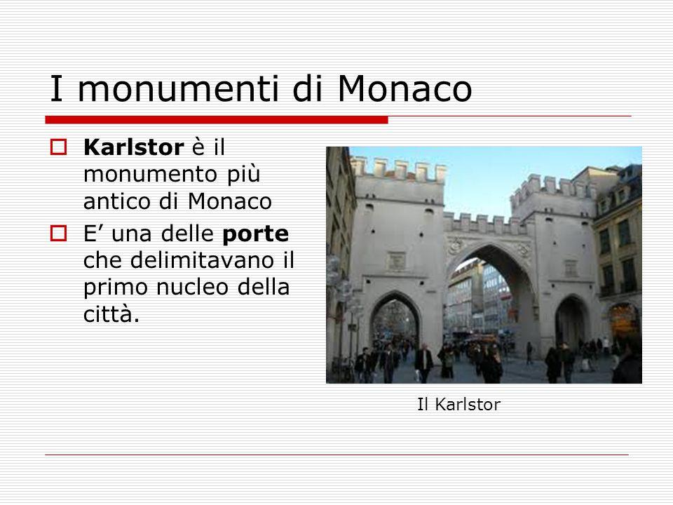 I monumenti di Monaco Karlstor è il monumento più antico di Monaco