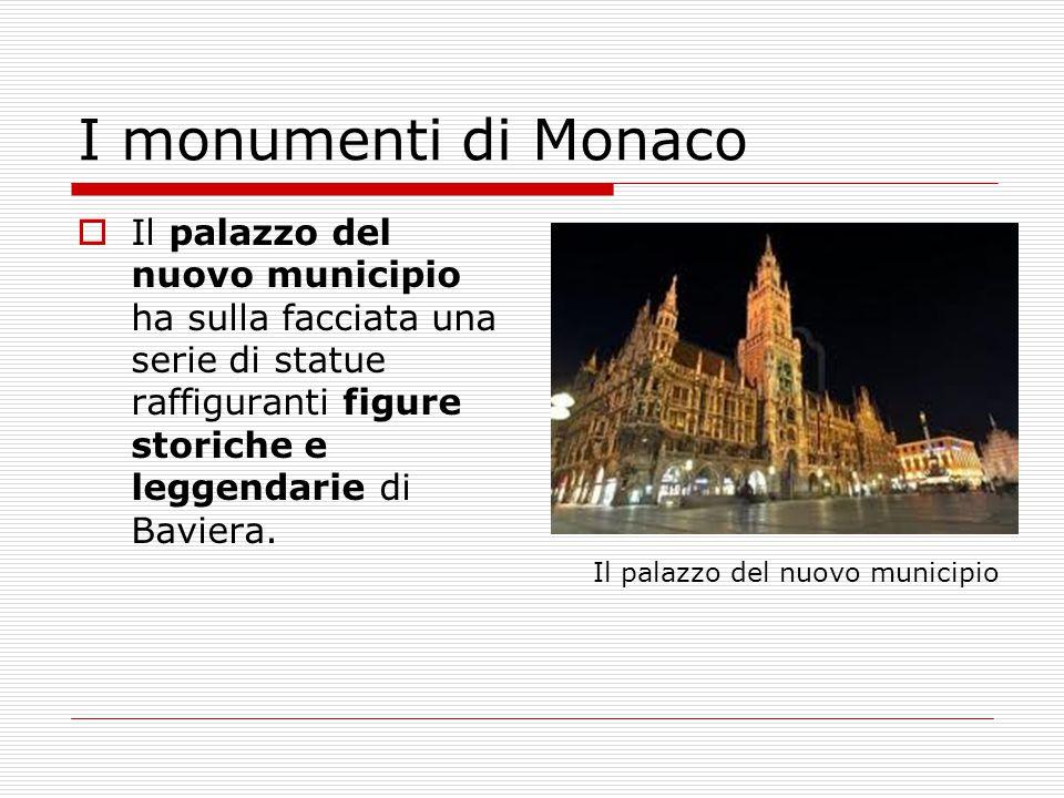 I monumenti di Monaco Il palazzo del nuovo municipio ha sulla facciata una serie di statue raffiguranti figure storiche e leggendarie di Baviera.