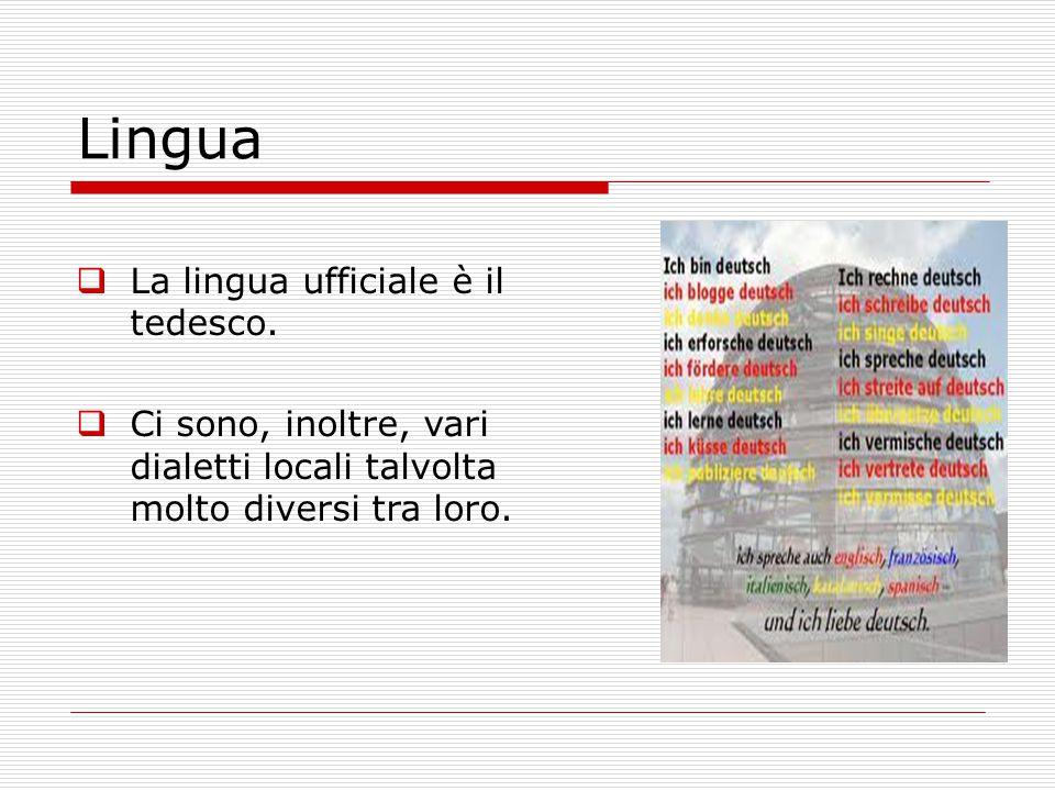 Lingua La lingua ufficiale è il tedesco.