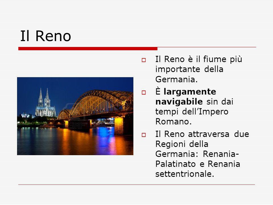 Il Reno Il Reno è il fiume più importante della Germania.