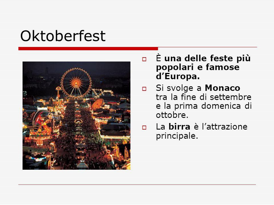 Oktoberfest È una delle feste più popolari e famose d'Europa.