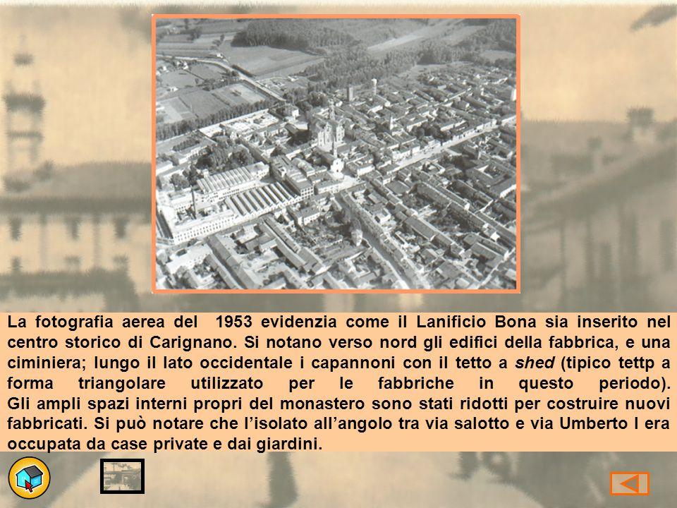 La fotografia aerea del 1953 evidenzia come il Lanificio Bona sia inserito nel centro storico di Carignano.