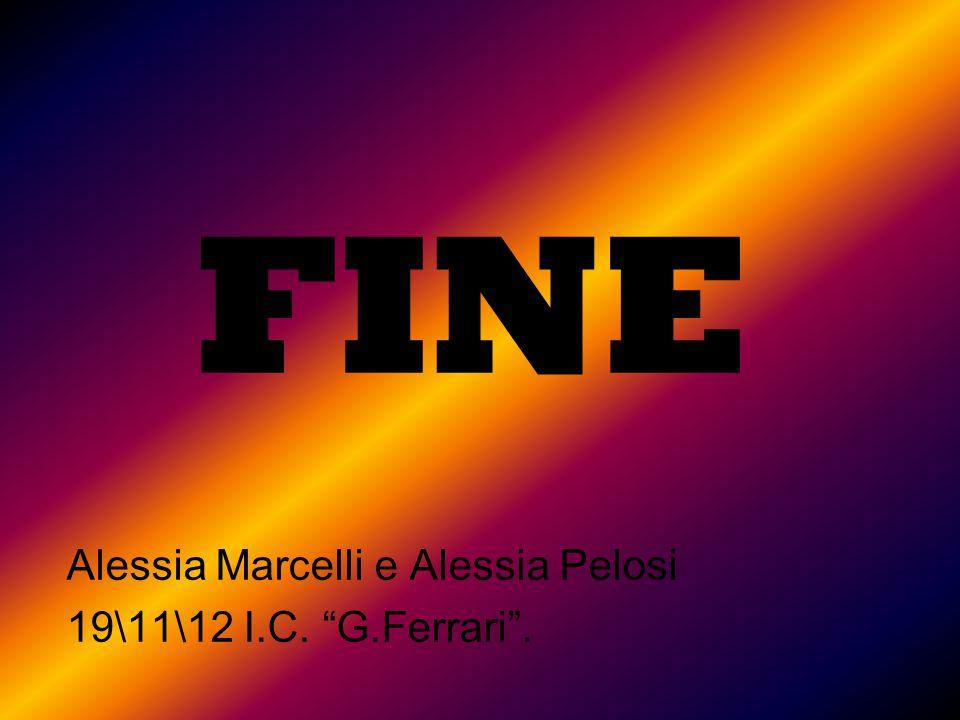 FINE Alessia Marcelli e Alessia Pelosi 19\11\12 I.C. G.Ferrari .
