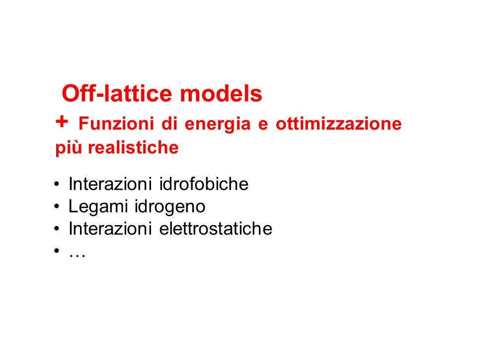 + Funzioni di energia e ottimizzazione più realistiche