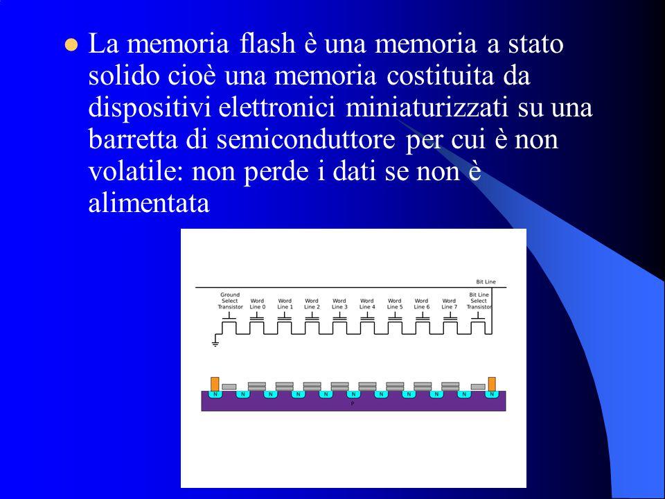 La memoria flash è una memoria a stato solido cioè una memoria costituita da dispositivi elettronici miniaturizzati su una barretta di semiconduttore per cui è non volatile: non perde i dati se non è alimentata
