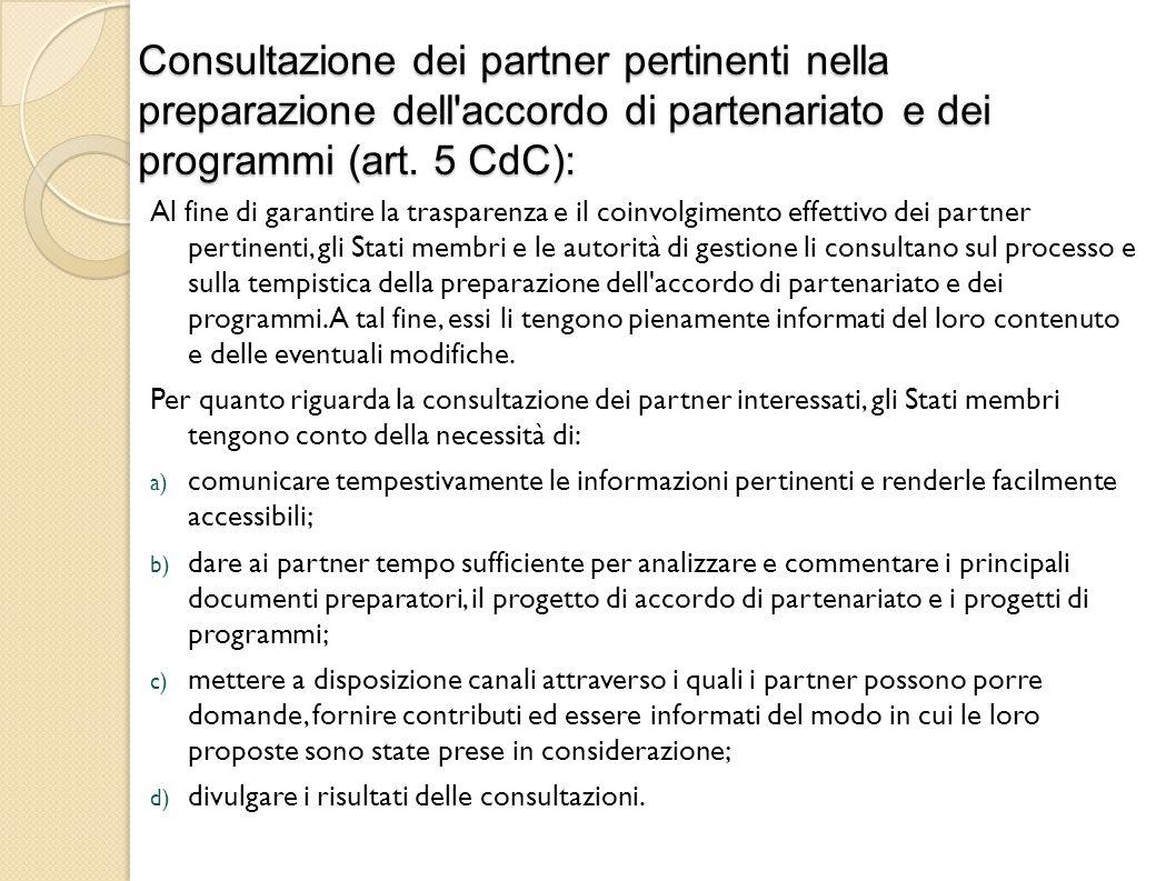 Consultazione dei partner pertinenti nella preparazione dell accordo di partenariato e dei programmi (art. 5 CdC):