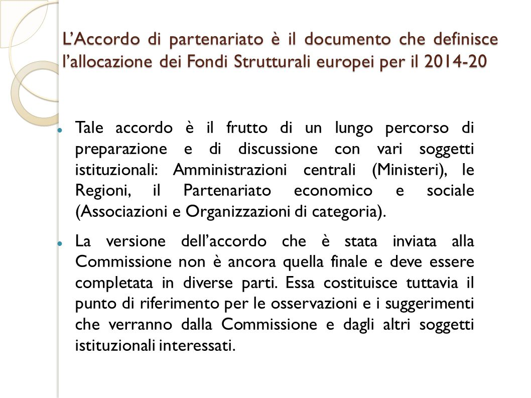 L'Accordo di partenariato è il documento che definisce l'allocazione dei Fondi Strutturali europei per il 2014-20