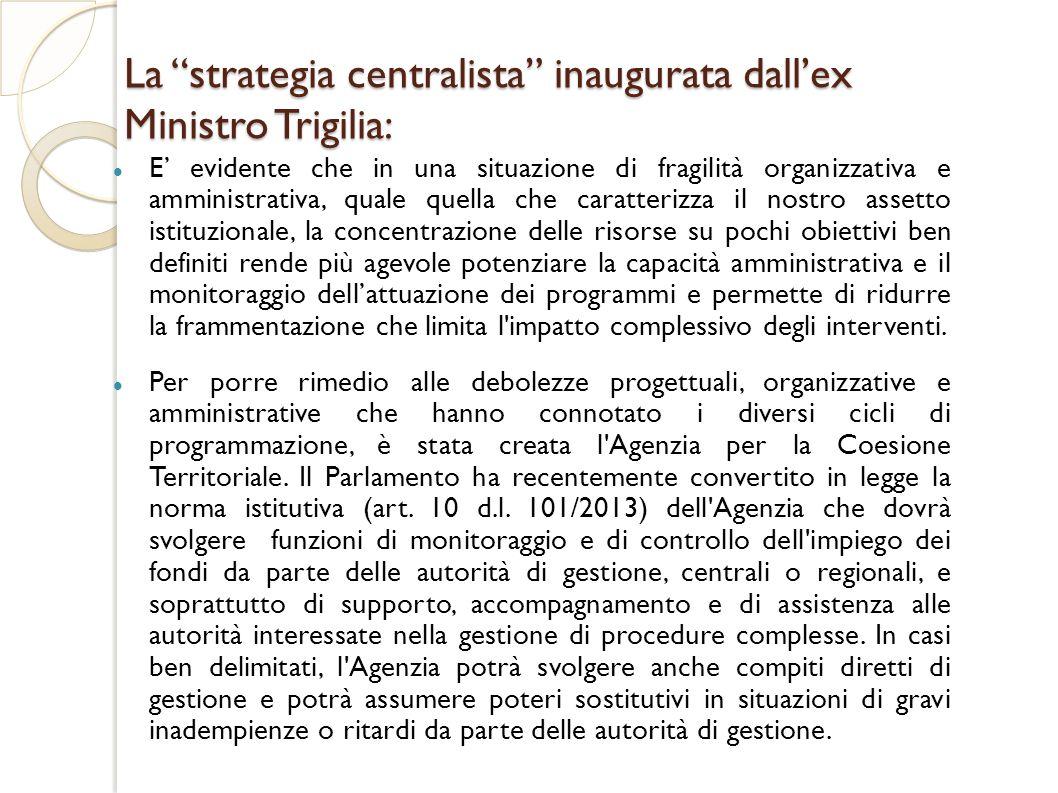 La strategia centralista inaugurata dall'ex Ministro Trigilia: