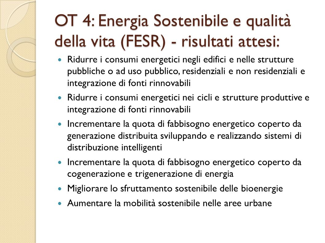 OT 4: Energia Sostenibile e qualità della vita (FESR) - risultati attesi: