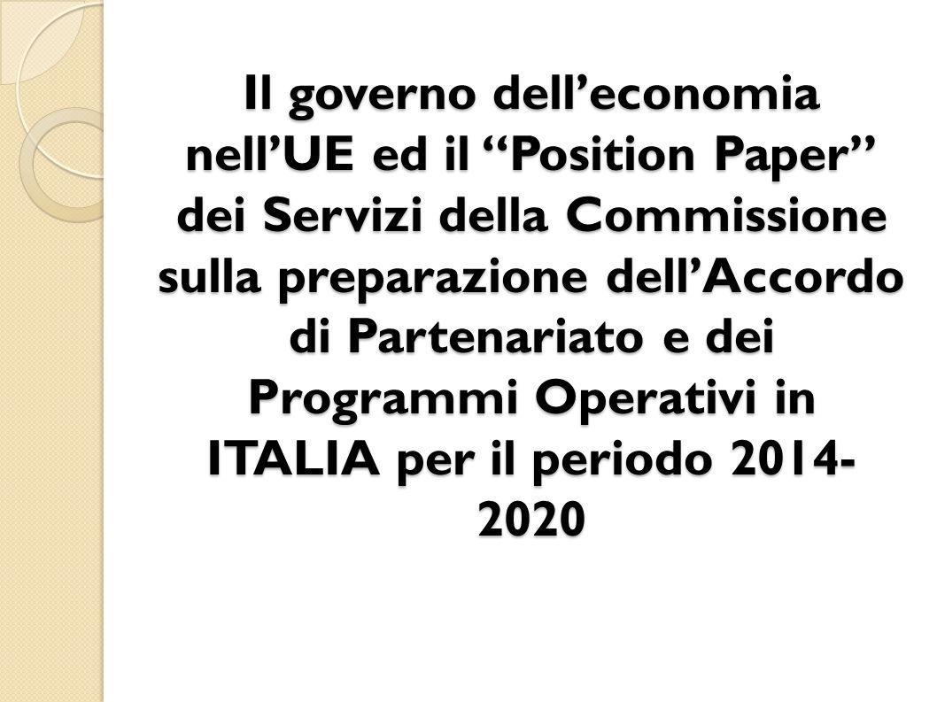Il governo dell'economia nell'UE ed il Position Paper dei Servizi della Commissione sulla preparazione dell'Accordo di Partenariato e dei Programmi Operativi in ITALIA per il periodo 2014-2020