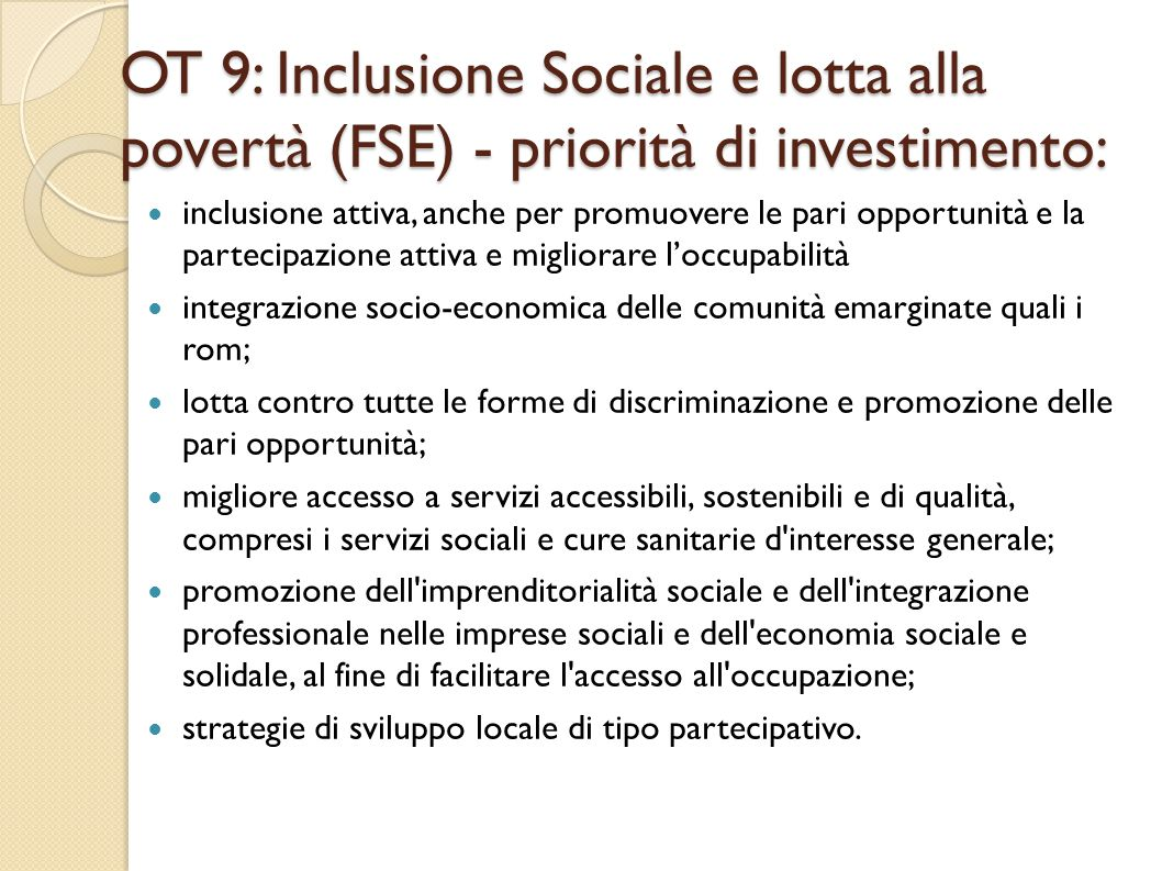 OT 9: Inclusione Sociale e lotta alla povertà (FSE) - priorità di investimento: