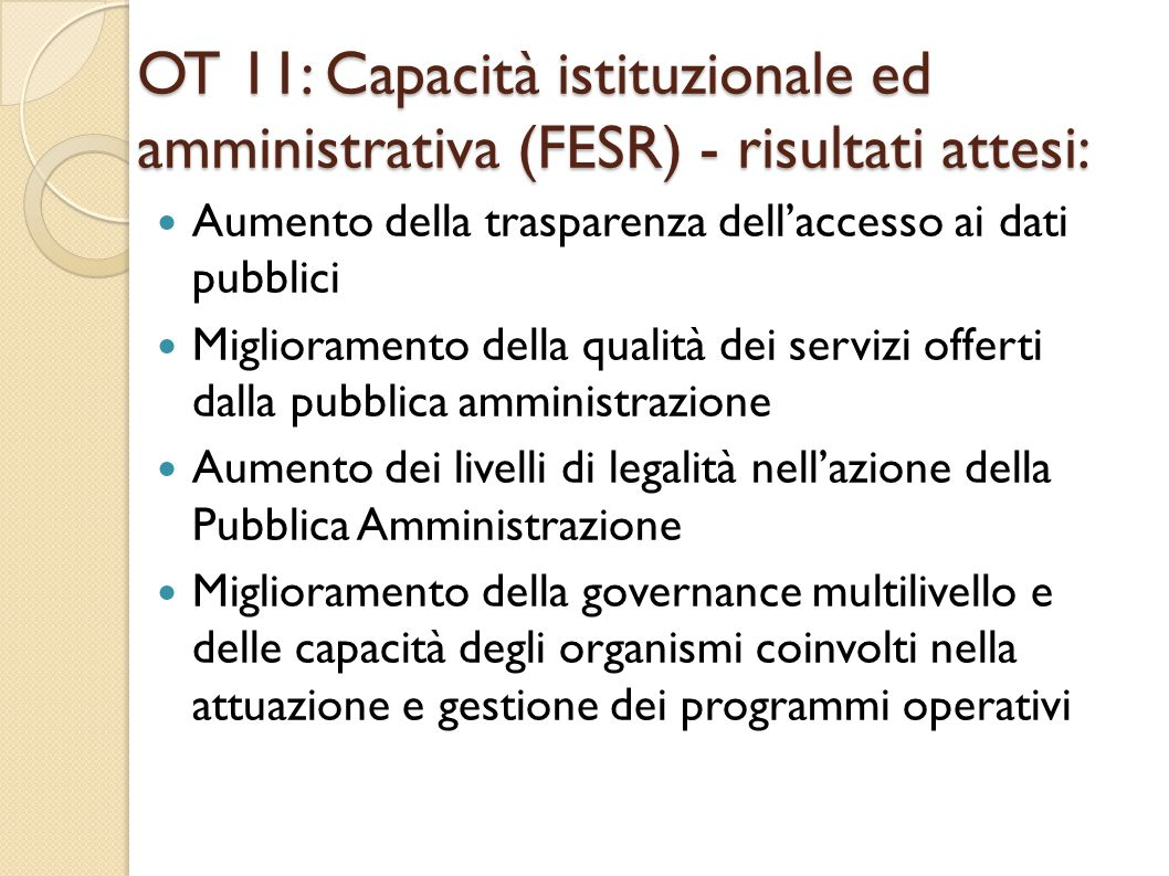OT 11: Capacità istituzionale ed amministrativa (FESR) - risultati attesi: