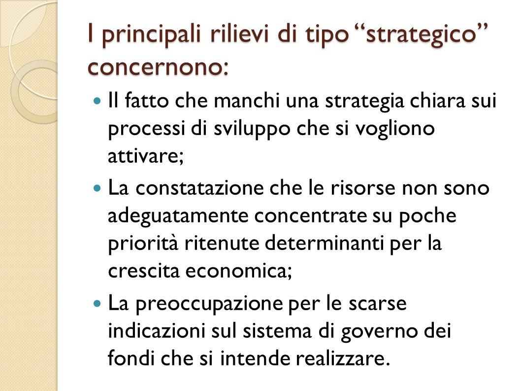 I principali rilievi di tipo strategico concernono: