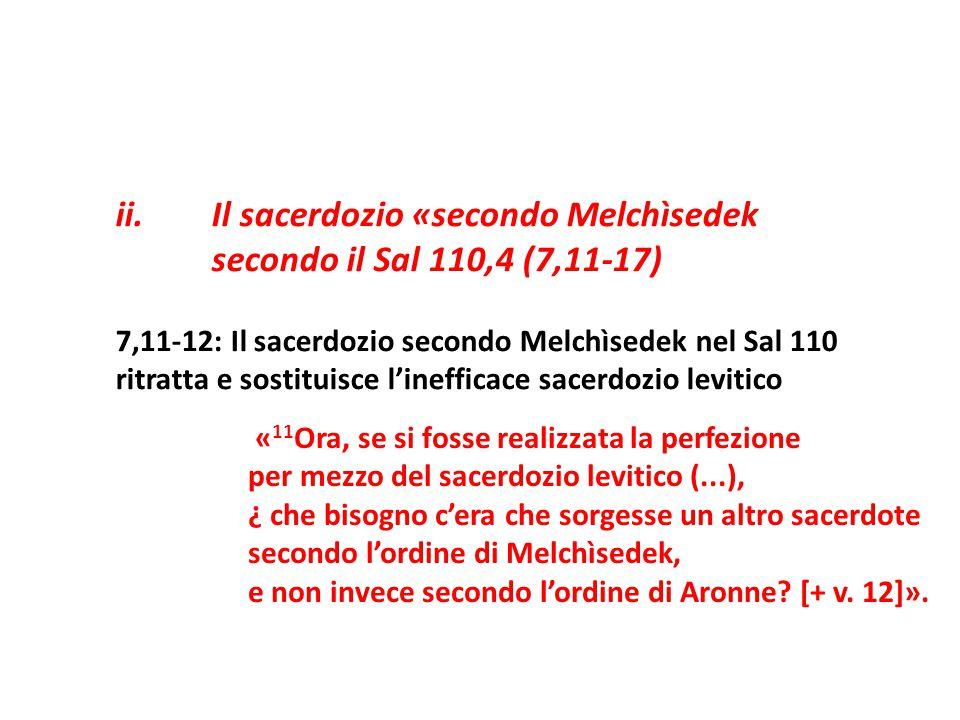 ii. Il sacerdozio «secondo Melchìsedek secondo il Sal 110,4 (7,11-17)