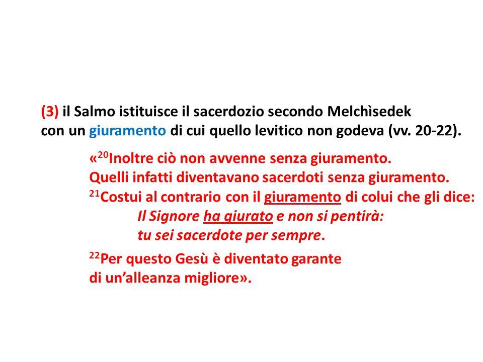 (3) il Salmo istituisce il sacerdozio secondo Melchìsedek