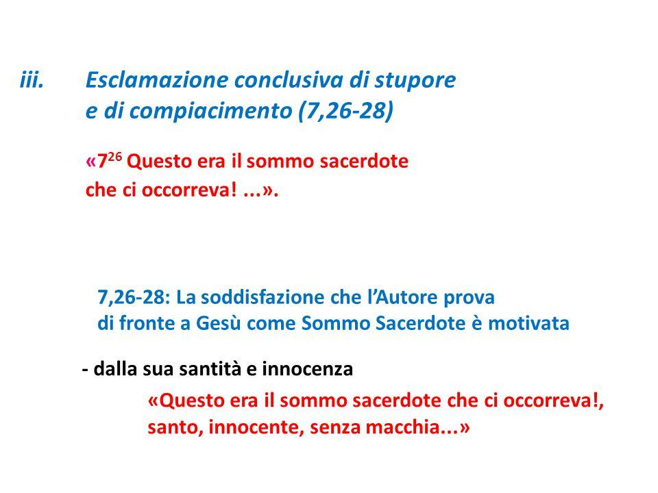 iii. Esclamazione conclusiva di stupore e di compiacimento (7,26-28)
