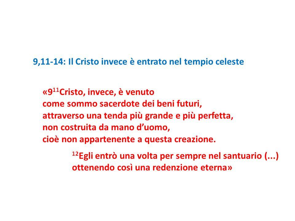 9,11-14: Il Cristo invece è entrato nel tempio celeste