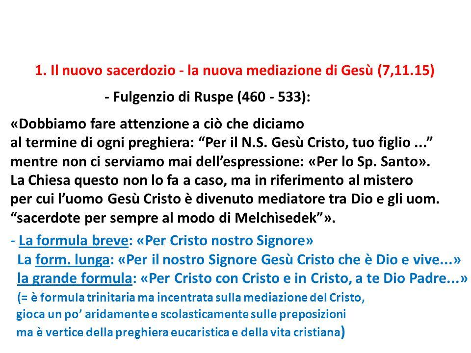 1. Il nuovo sacerdozio - la nuova mediazione di Gesù (7,11.15)